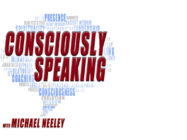conciously_speaking