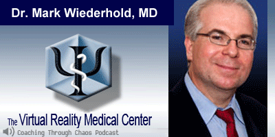 Dr Mark Wiederhold (Virtual Reality Medical Center) interviewed on the CoachingThroughChaos podcast