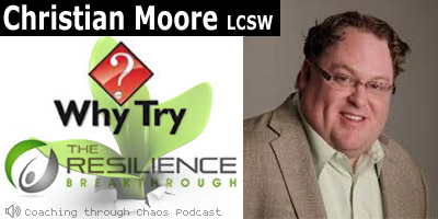 Christian Moore (WhyTry) interviewed on the CoachingThroughChaos podcast