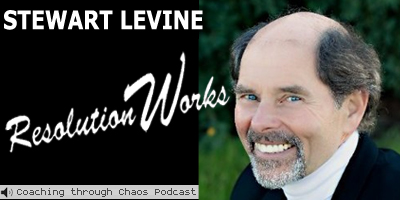 Stewart Levine (Resolution Works) interviewed on the CoachingThroughChaos podcast