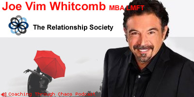 Joe Vim Whitcomb (Reboot your Relationship) interviewed on the CoachingThroughChaos podcast