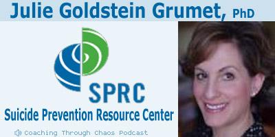 Julie Golstein Grumet (Suicide Prevention Resource Center) interviewed on the CoachingThroughChaos podcast