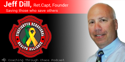 Jeff Dill (Firefighter Behavioral Health Alliance) interviewed on the CoachingThroughChaos podcast